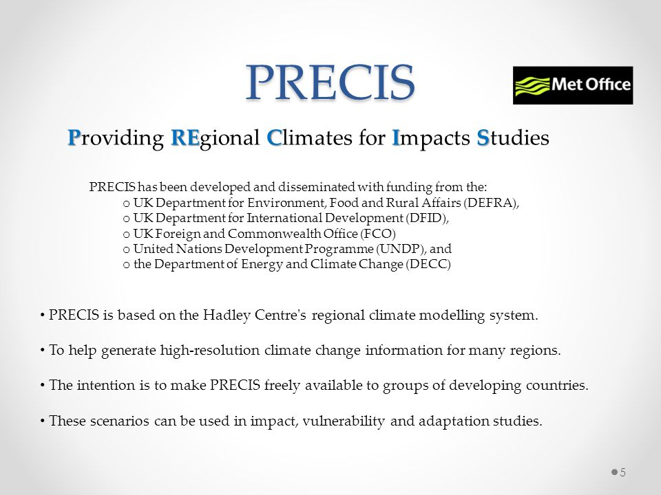 PRECIS Providing REgional Climates for Impacts Studies