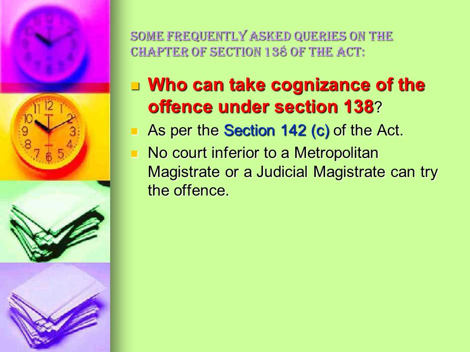 Who can take cognizance of the offence under section 138