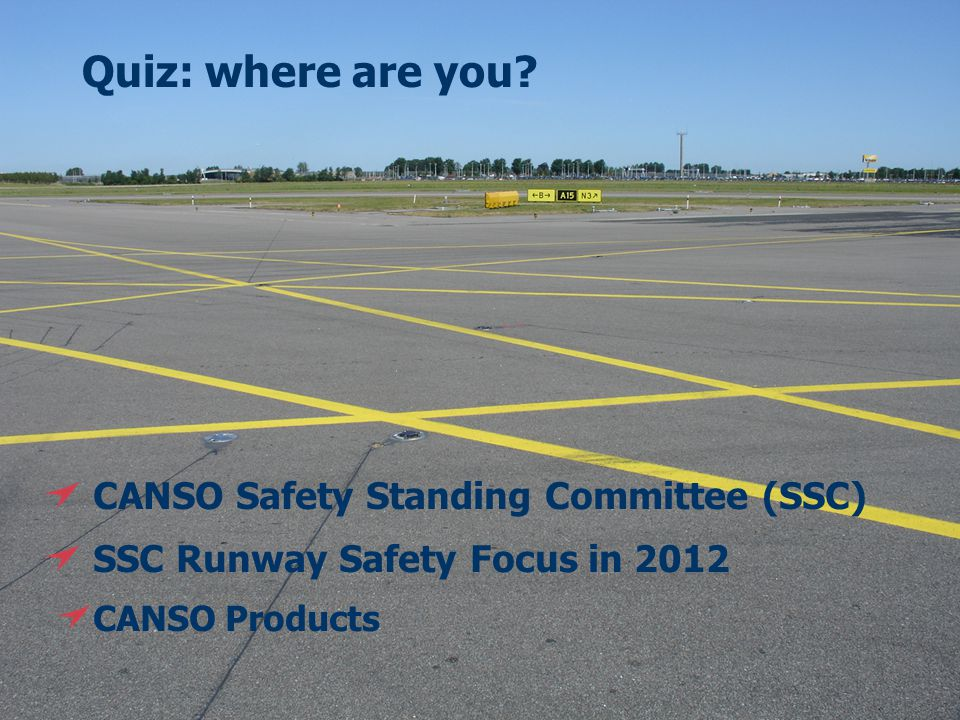 Quiz: where are you CANSO Safety Standing Committee (SSC)