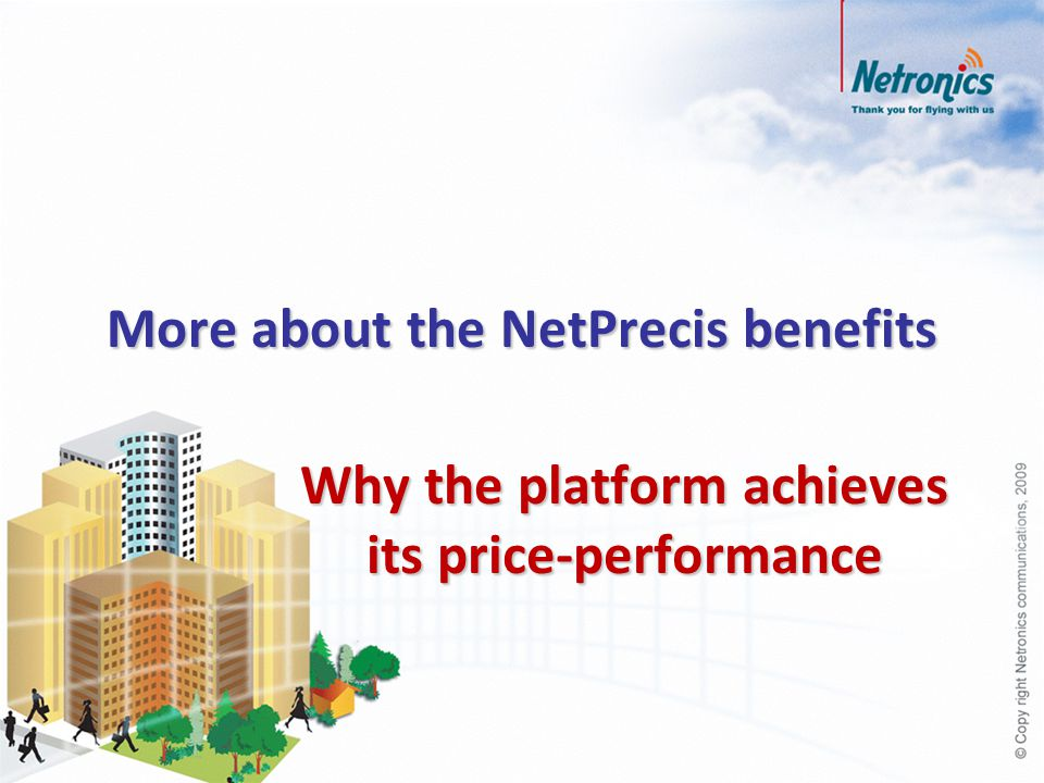 More about the NetPrecis benefits