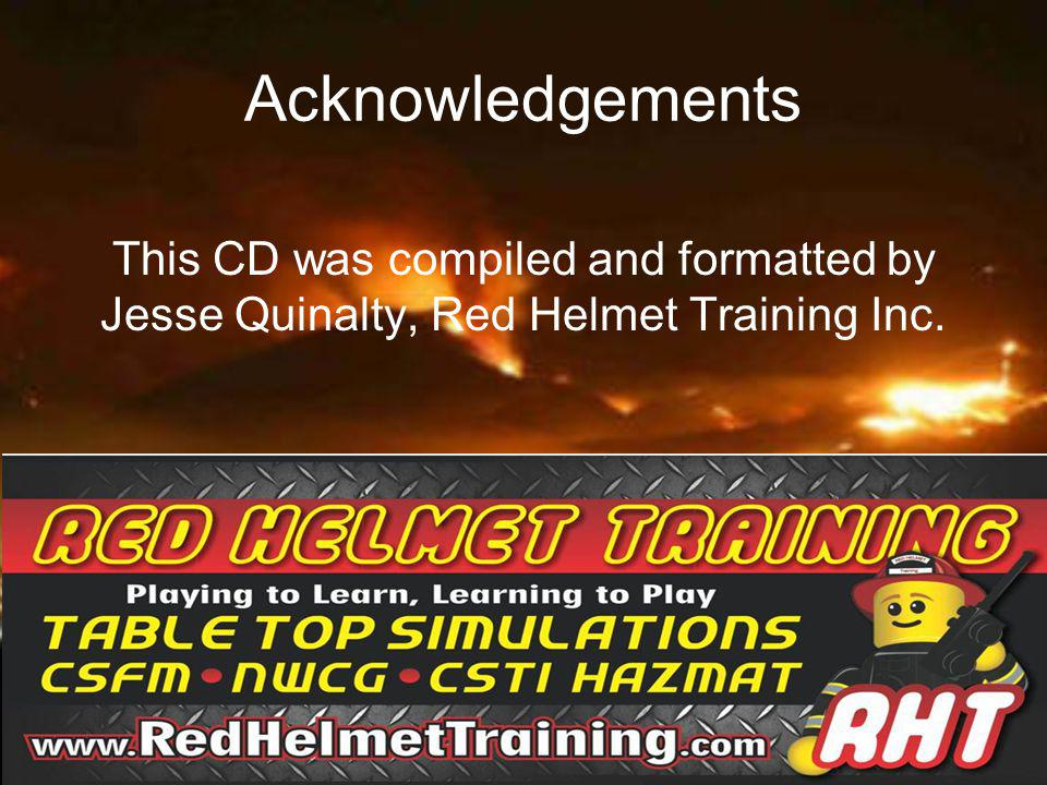 Acknowledgements This CD was compiled and formatted by Jesse Quinalty, Red Helmet Training Inc.