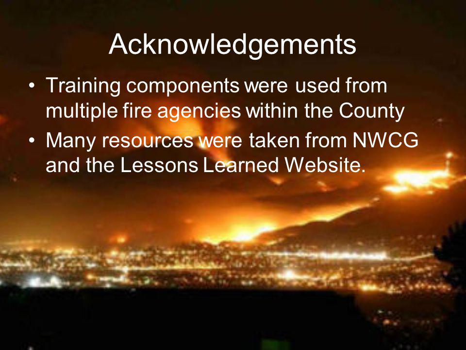 Acknowledgements Training components were used from multiple fire agencies within the County.