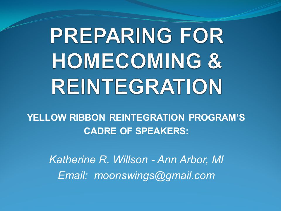 PREPARING FOR HOMECOMING & REINTEGRATION