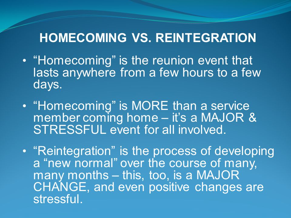 HOMECOMING VS. REINTEGRATION