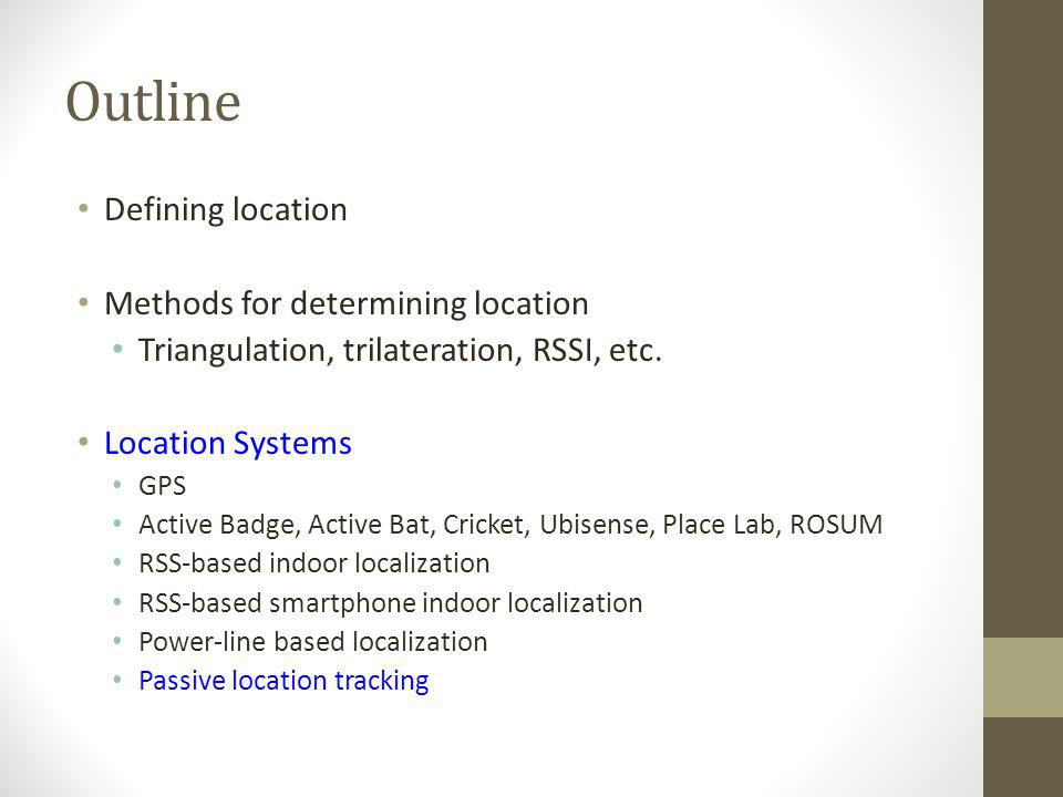Outline Defining location Methods for determining location