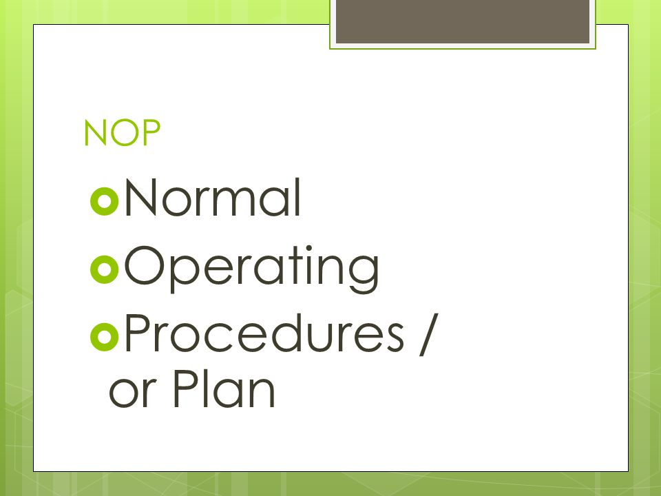 NOP Normal Operating Procedures / or Plan
