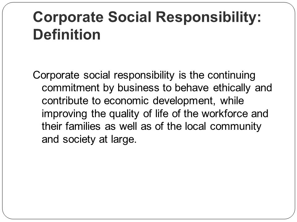 social development and corporate responsibility Contributing to economic and social development corporate social responsibility (csr) can be seen as an example of what in general terms is stated by business ethics.