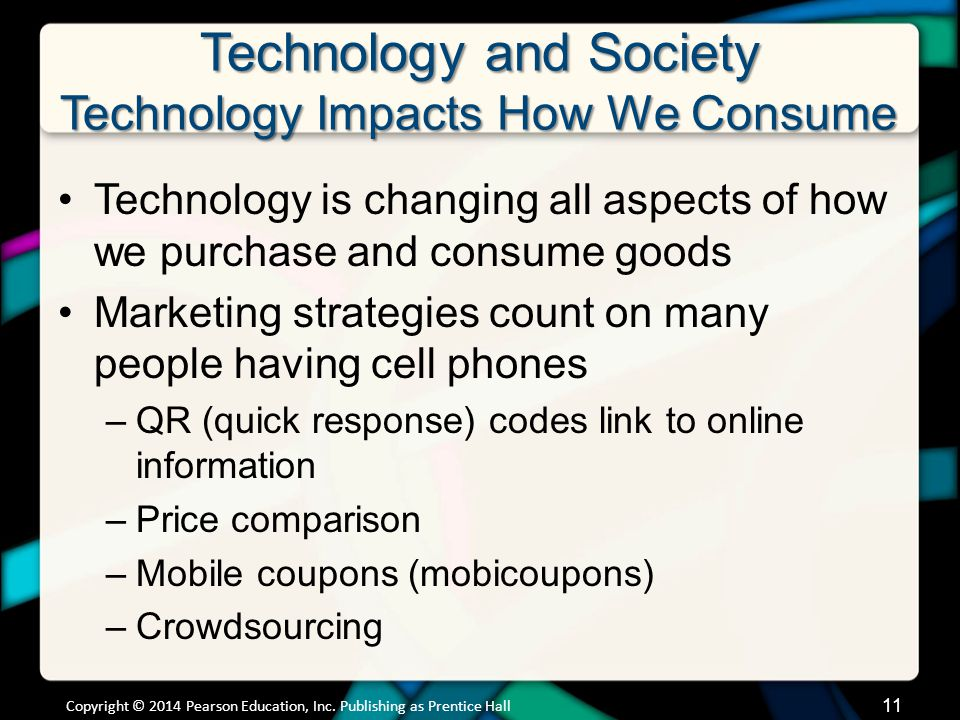 Technology and Society Technology Impacts How We Consume (cont.)