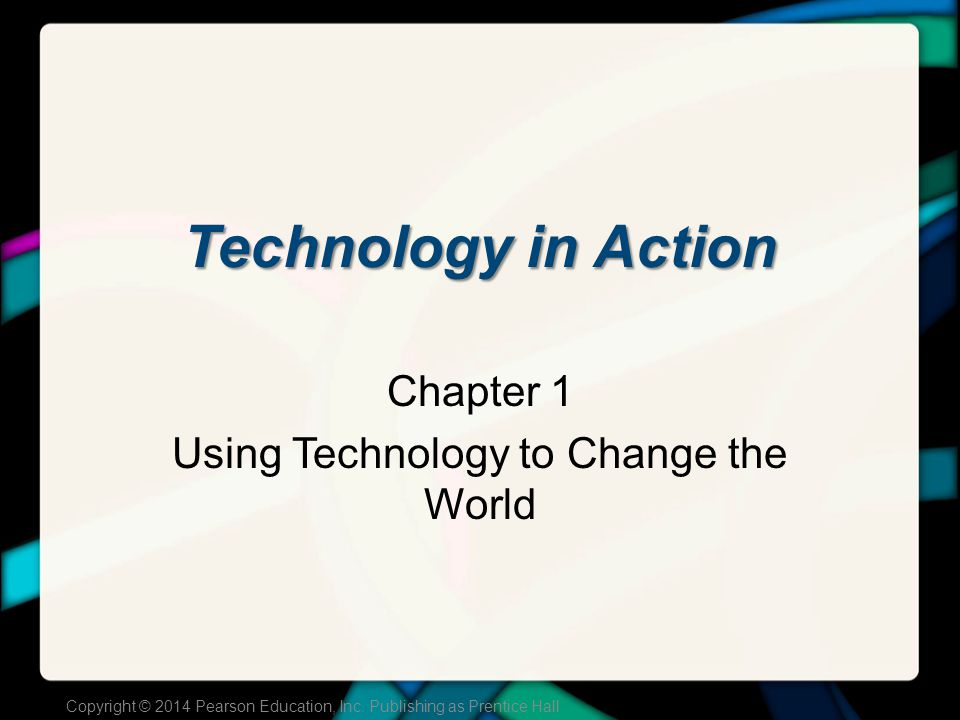 Chapter Topics How Will You Put Technology in Action