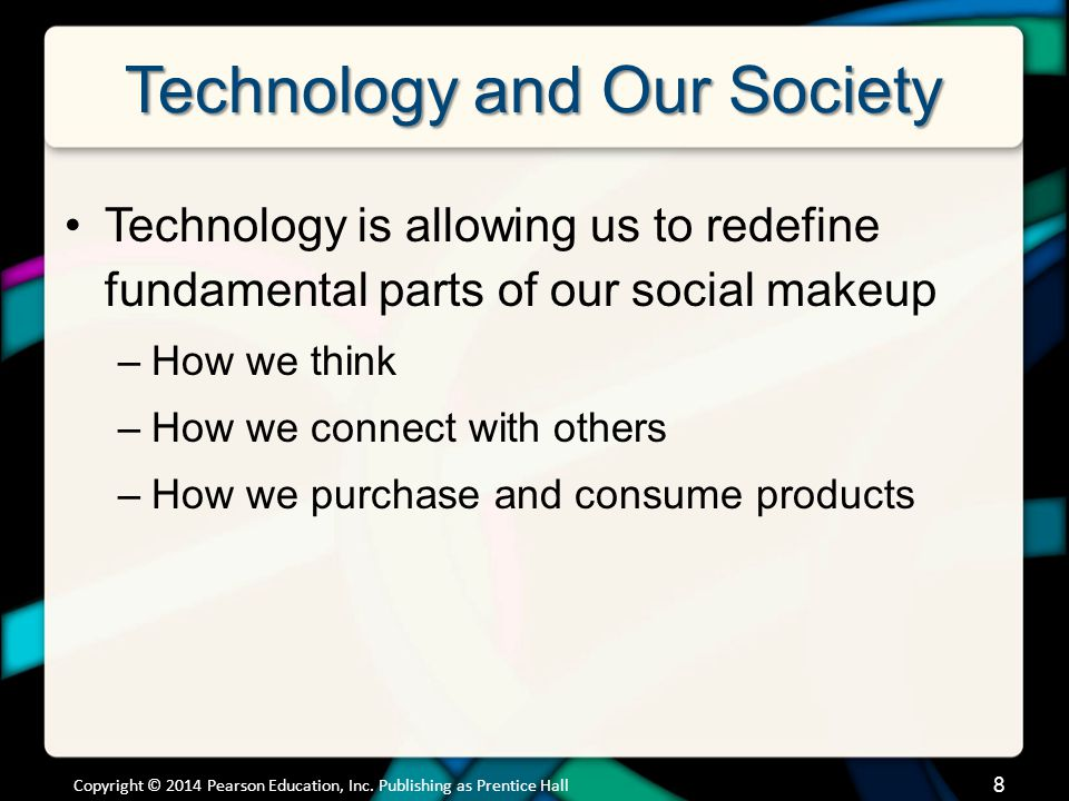 Technology and Our Society Technology Impacts How We Think