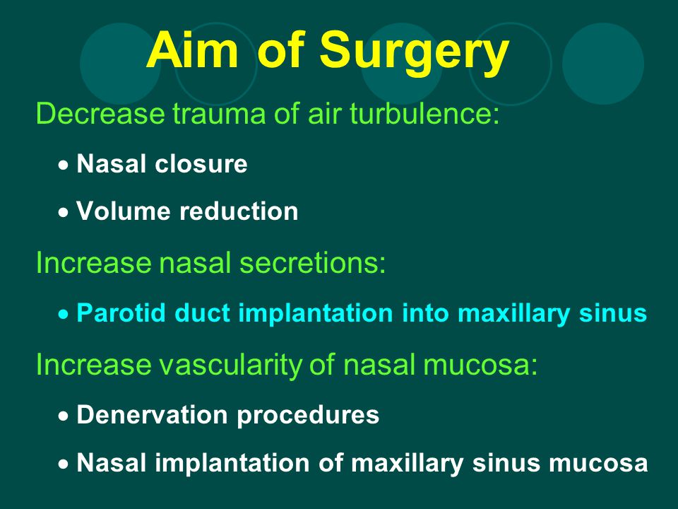 Aim of Surgery Decrease trauma of air turbulence:
