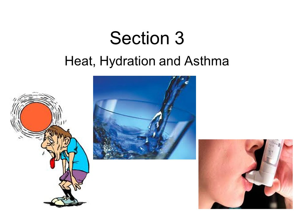 Heat, Hydration and Asthma