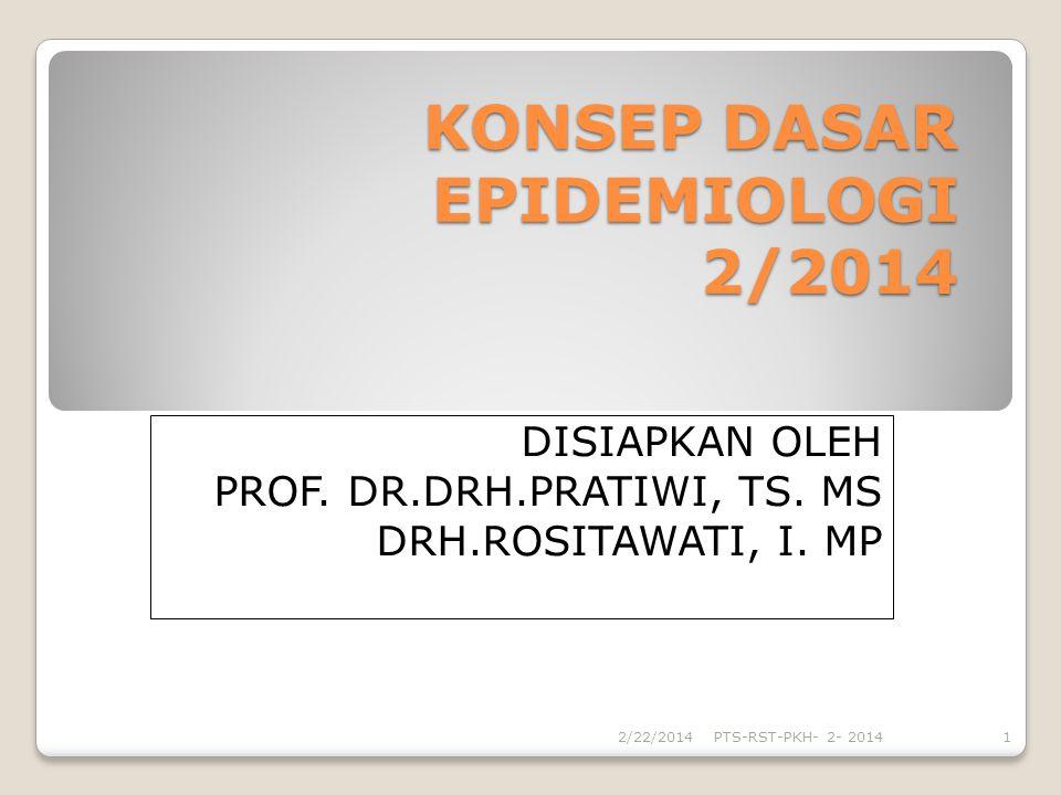 KONSEP DASAR EPIDEMIOLOGI 2/2014
