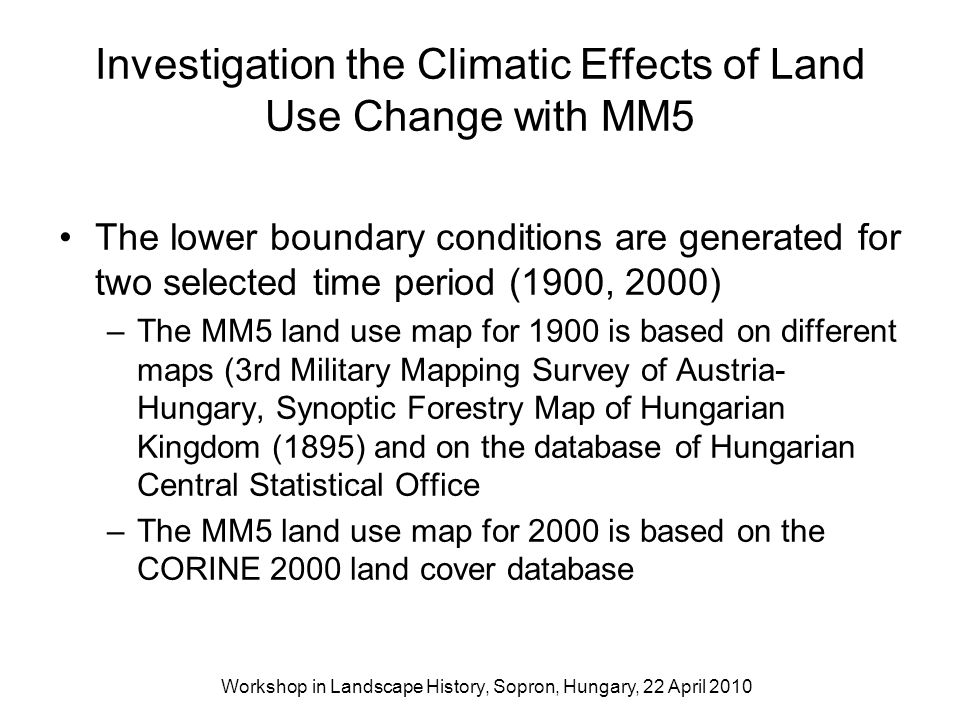 Investigation the Climatic Effects of Land Use Change with MM5