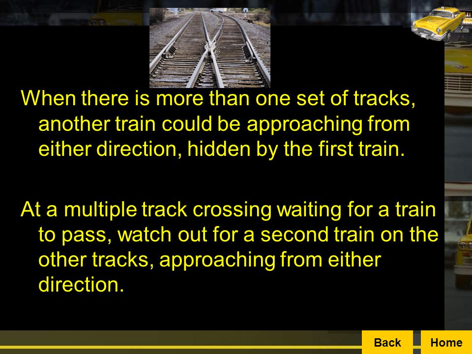 When there is more than one set of tracks, another train could be approaching from either direction, hidden by the first train.