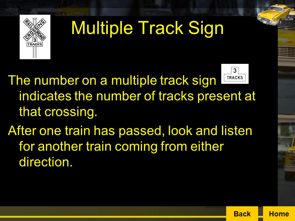 Multiple Track Sign The number on a multiple track sign indicates the number of tracks present at that crossing.