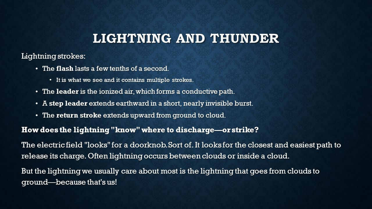 Lightning and Thunder Lightning strokes: