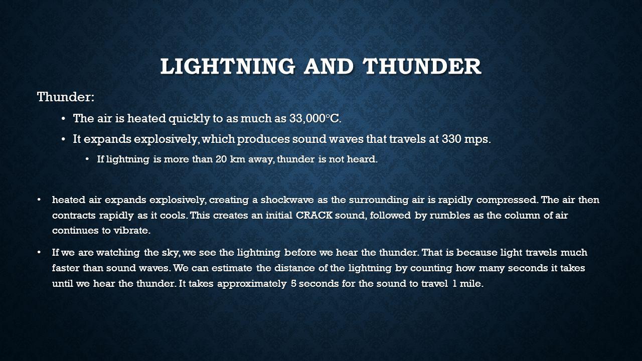 Lightning and Thunder Thunder: