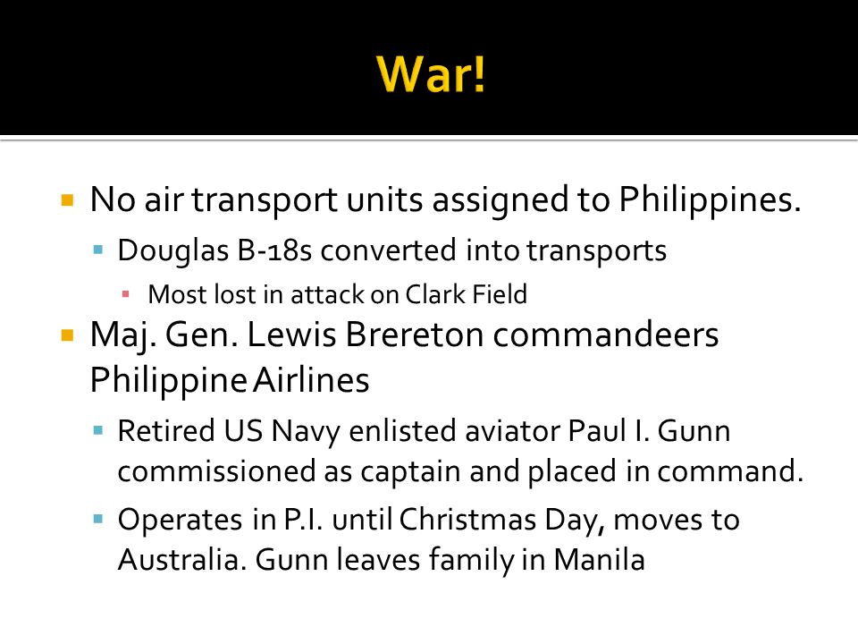 War! No air transport units assigned to Philippines.