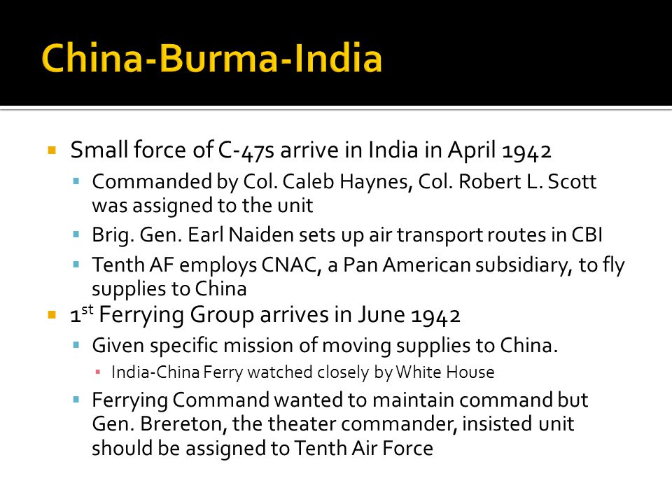 China-Burma-India Small force of C-47s arrive in India in April 1942