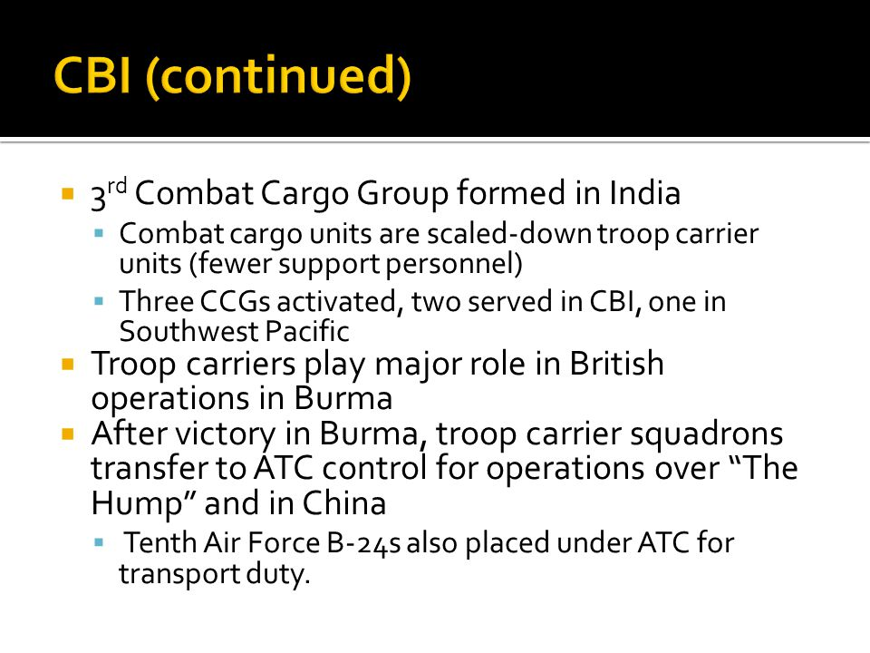 CBI (continued) 3rd Combat Cargo Group formed in India