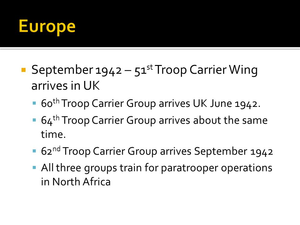 Europe September 1942 – 51st Troop Carrier Wing arrives in UK