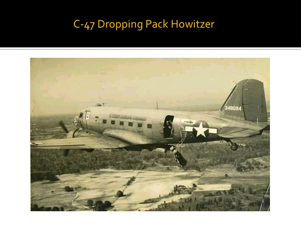 C-47 Dropping Pack Howitzer