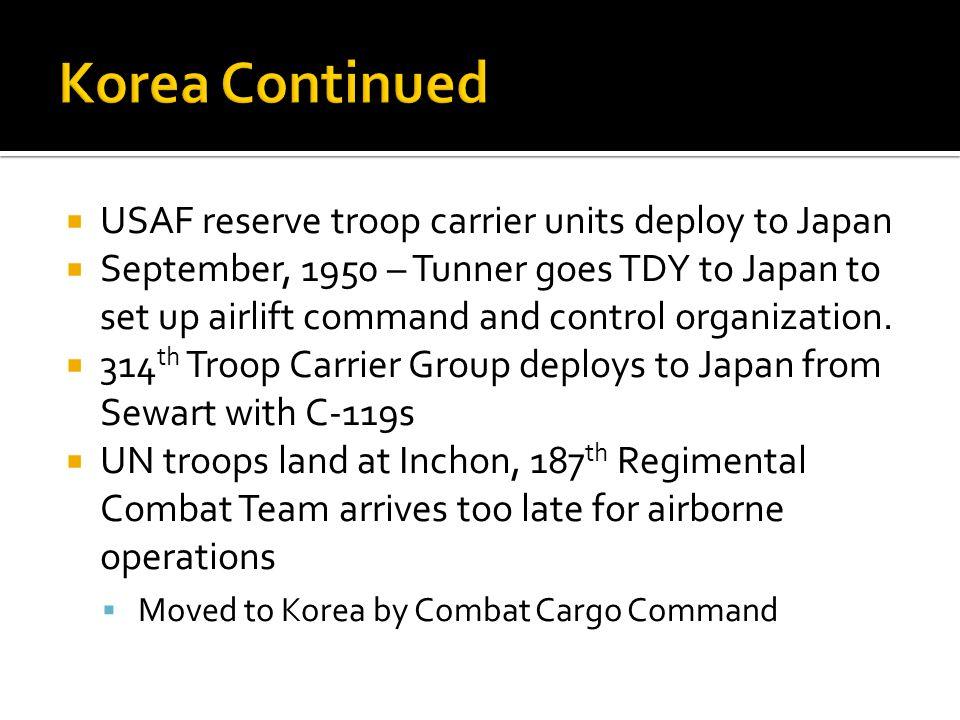 Korea Continued USAF reserve troop carrier units deploy to Japan