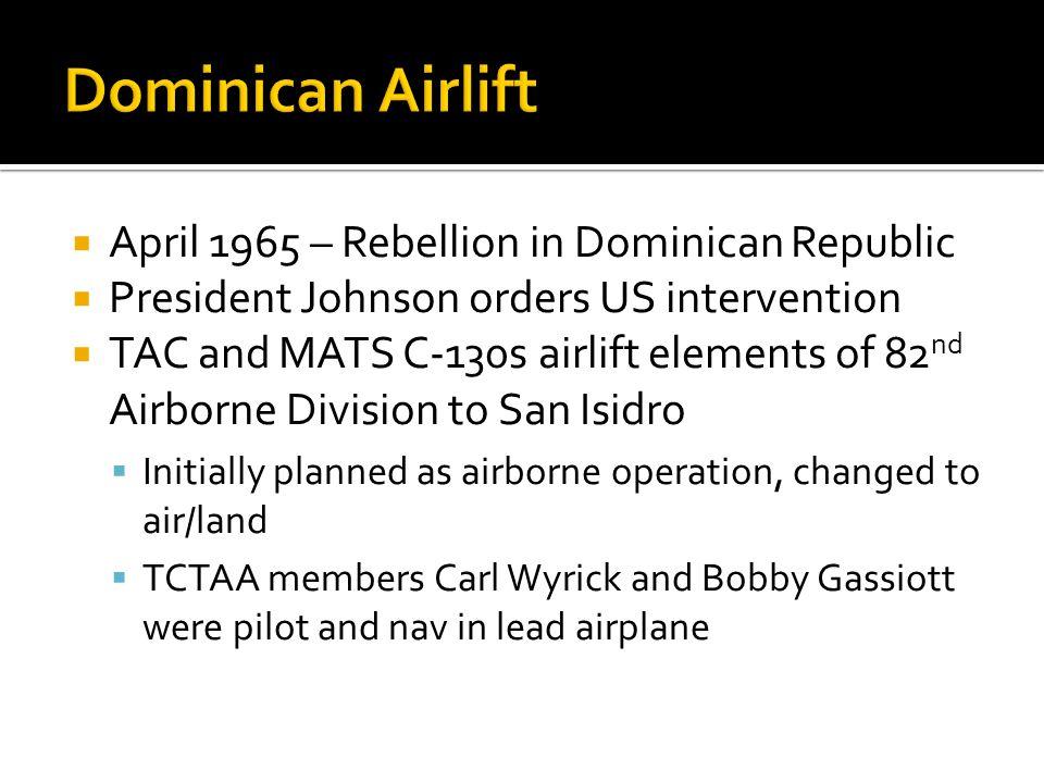 Dominican Airlift April 1965 – Rebellion in Dominican Republic