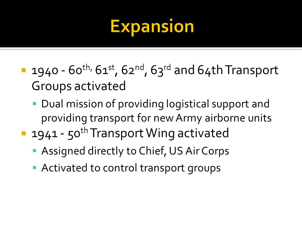 Expansion 1940 - 60th, 61st, 62nd, 63rd and 64th Transport Groups activated.