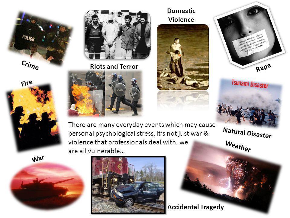 Domestic Violence. Crime. Riots and Terror. Rape. Fire.