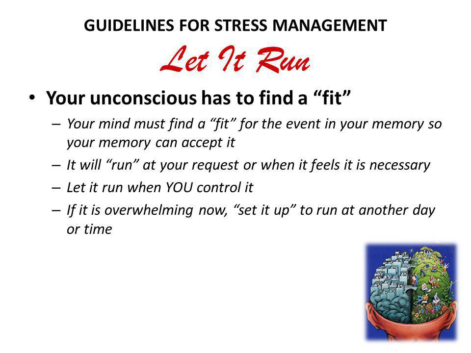 GUIDELINES FOR STRESS MANAGEMENT Let It Run