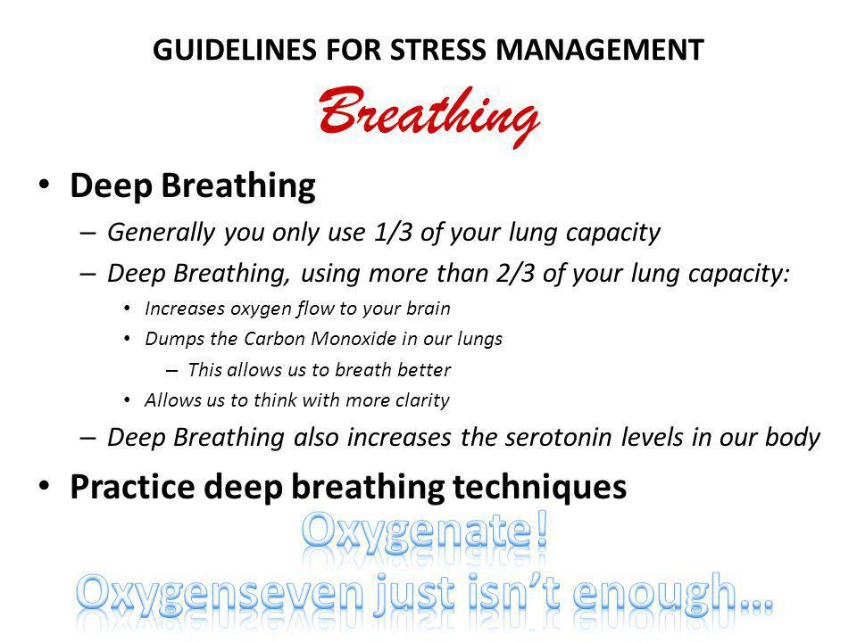 GUIDELINES FOR STRESS MANAGEMENT Breathing