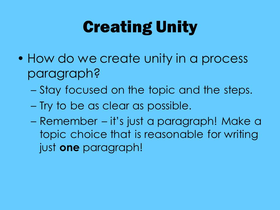 Creating Unity How do we create unity in a process paragraph