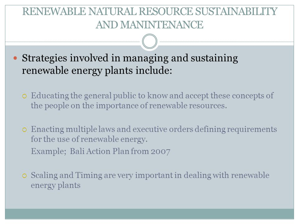 RENEWABLE NATURAL RESOURCE SUSTAINABILITY AND MANINTENANCE