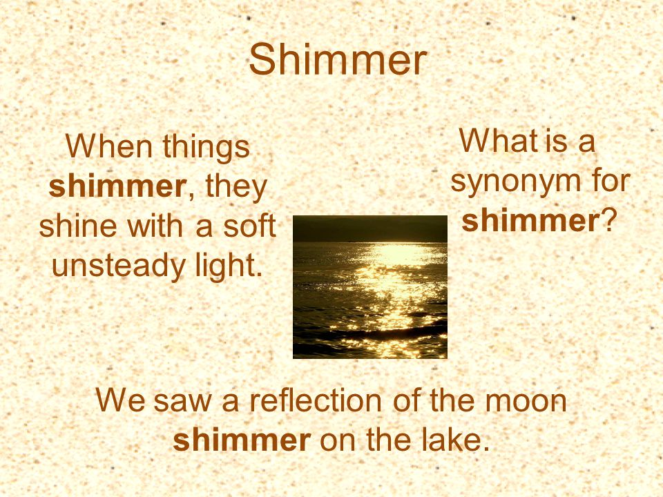 Shimmer What is a synonym for shimmer