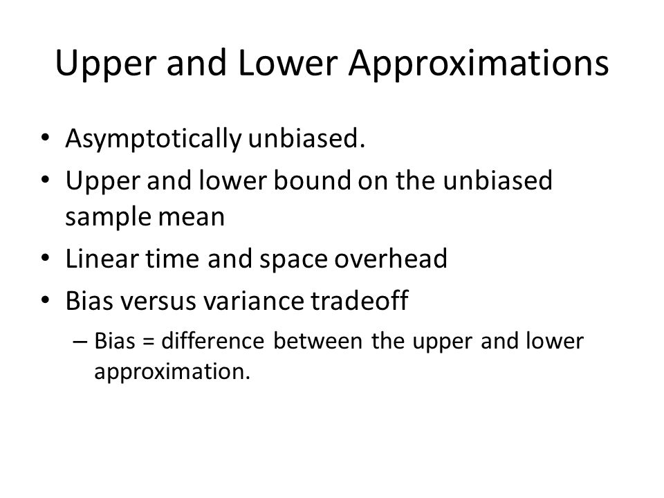 Upper and Lower Approximations