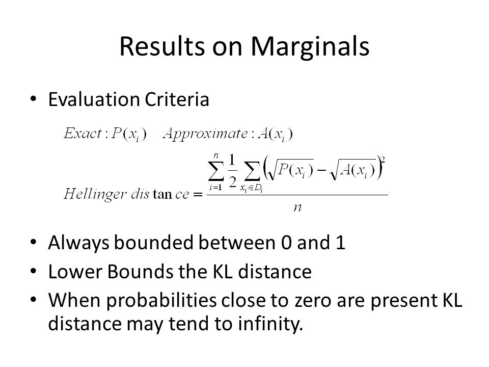 Results on Marginals Evaluation Criteria