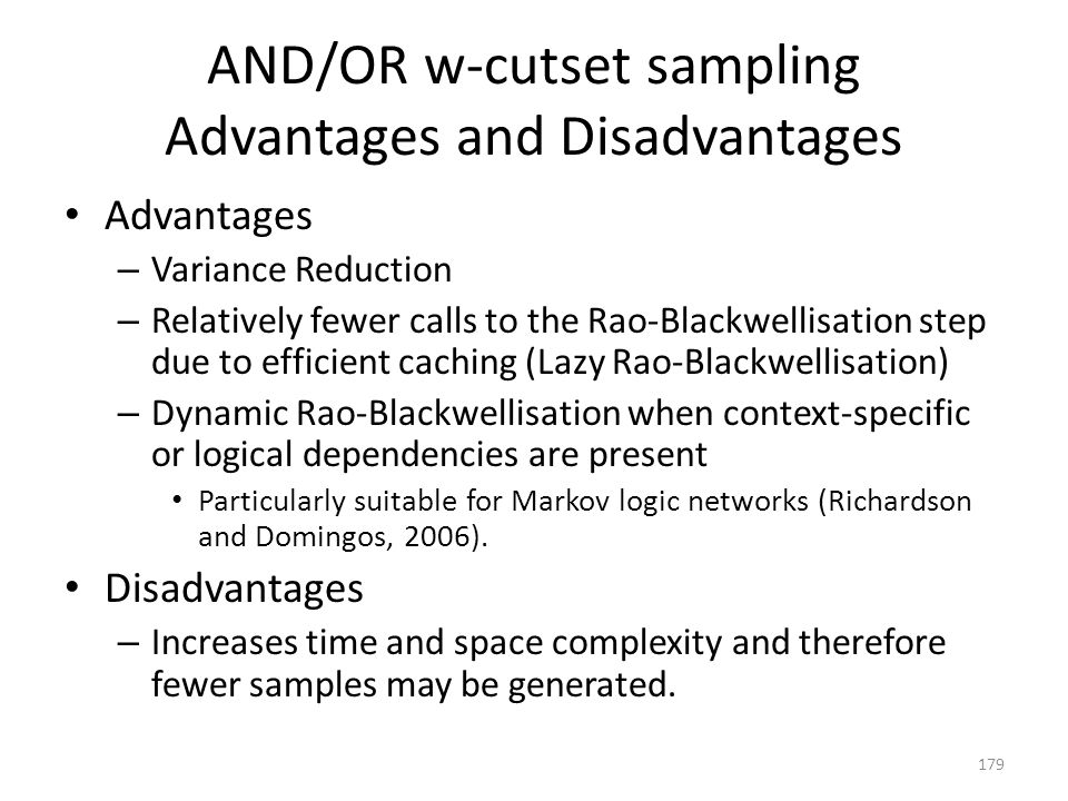AND/OR w-cutset sampling Advantages and Disadvantages