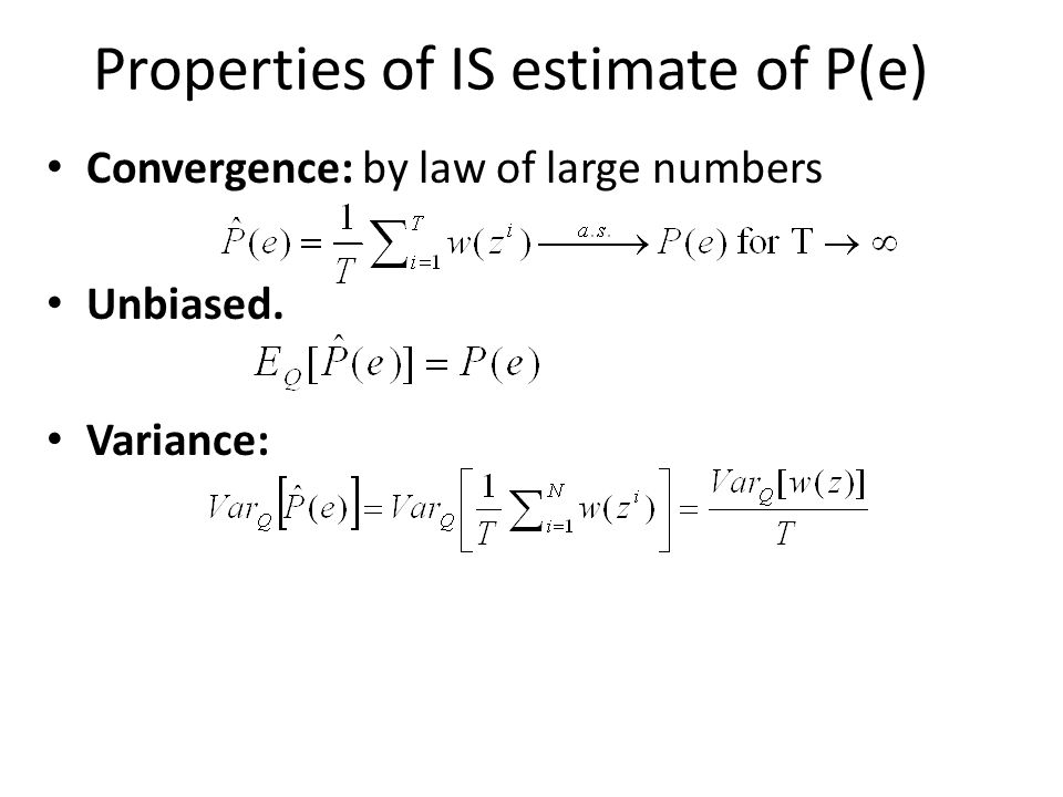 Properties of IS estimate of P(e)