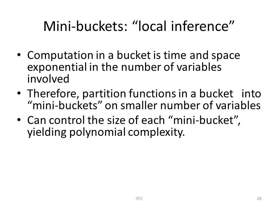 Mini-buckets: local inference