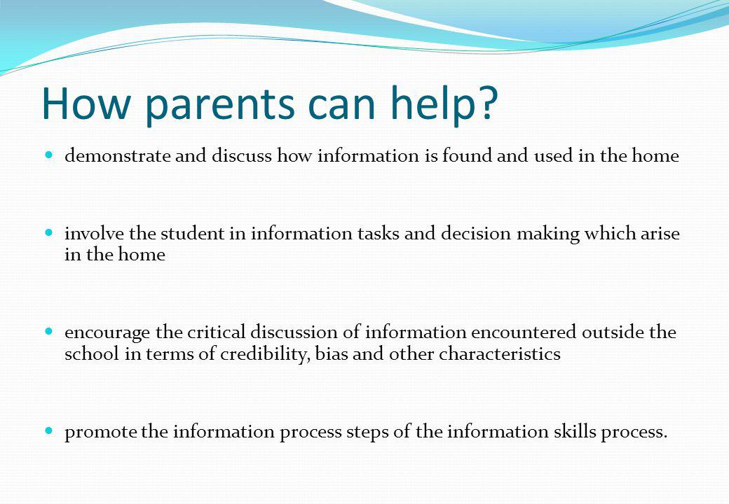 31/03/2017 How parents can help demonstrate and discuss how information is found and used in the home.