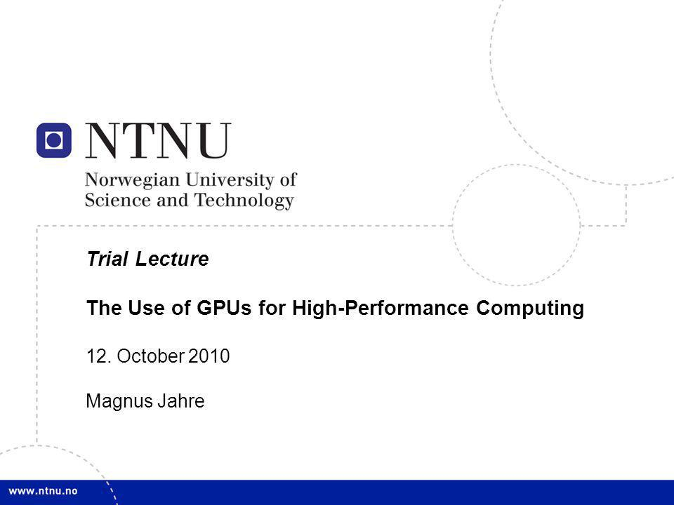 The Use of GPUs for High-Performance Computing