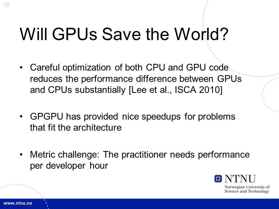 Will GPUs Save the World