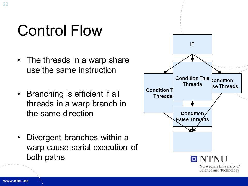 Control Flow The threads in a warp share use the same instruction