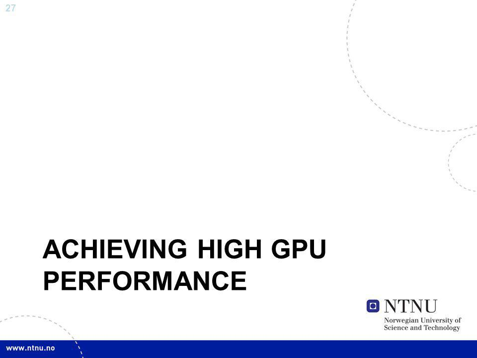 Achieving high GPU performance