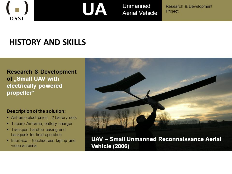 UAV HISTORY AND SKILLS Unmanned Aerial Vehicle DSSI