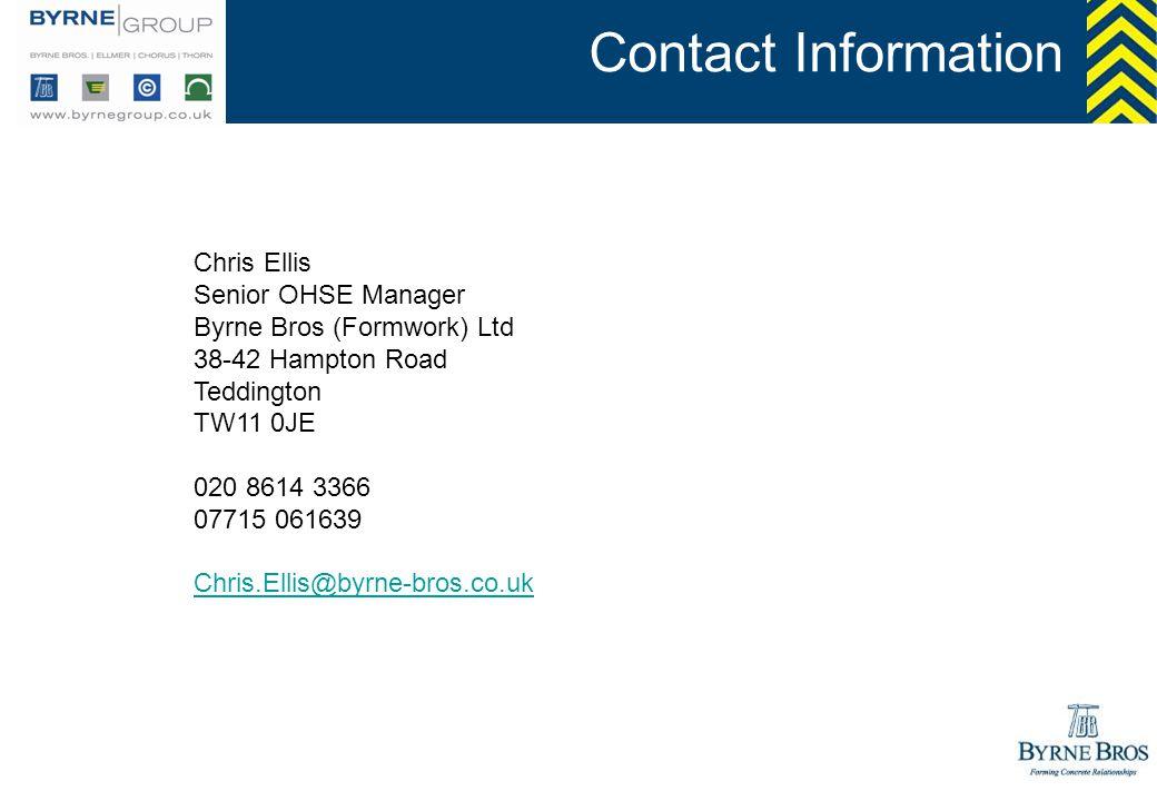 Contact Information Chris Ellis. Senior OHSE Manager. Byrne Bros (Formwork) Ltd. 38-42 Hampton Road.