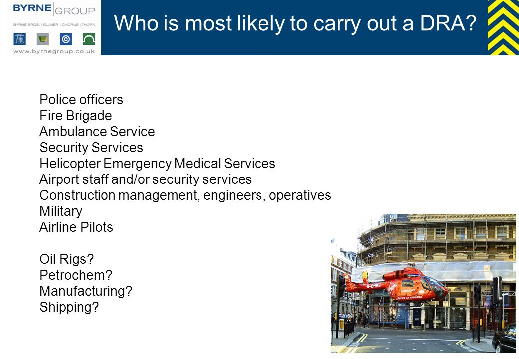 Who is most likely to carry out a DRA