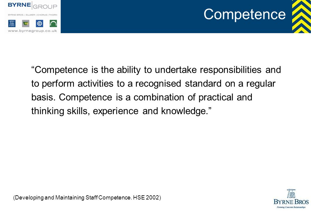 Competence Competence is the ability to undertake responsibilities and. to perform activities to a recognised standard on a regular.
